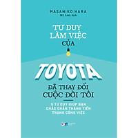 Tư Duy Làm Việc Của Toyota Đã Làm Thay Đổi Cuộc Đời Tôi