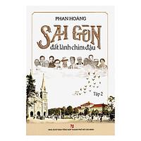 Sài Gòn Đất Lành Chim Đậu (Tập 2)