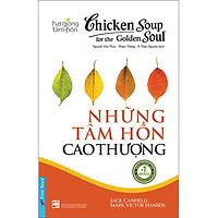 Chicken Soup For The Soul - Những Tâm Hồn Cao Thượng (Tái Bản)