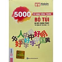 5000 Từ Vựng Tiếng Trung Bỏ Túi - Bí Kíp Chinh Phục Từ Vựng Kì Thi HSK 1 - 6