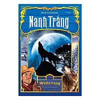 Nanh Trắng (Bìa Mềm) - Tái Bản 2019