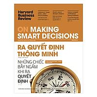 HBR On Making Smart Decisions - Ra Quyết Định Thông Minh