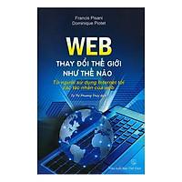 Web Thay Đổi Thế Giới Như Thế Nào : Từ Người Sử Dụng Internet Tới Các Tác Nhân Của Web