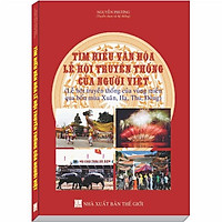 Tìm hiểu Văn Hóa, Lễ Hội Truyền Thống của Người Việt (Lễ hội truyền thống của vùng miền qua bốn mùa Xuân, Hạ, Thu, Đông)