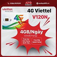 Sim 4G Viettel V120N Có 4GB/ngày 120GB/tháng Miễn Phí Gọi Nội Mạng Dưới 20 Phút, 50 Phút Ngoại Mạng - Hàng Chính Hãng