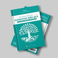 Xây dựng chiến lược marketing hiệu quả - Tối ưu theo phương pháp marketing gốc
