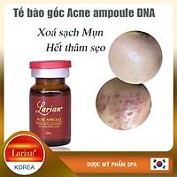 Tế bào gốc DNA cá hồi xóa sạch mụn,mờ thâm do mụn 8ml (LARIAN ACNE AMPOULE)