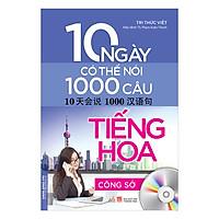 10 Ngày Có Thể Nói 1000 Câu Tiếng Hoa - Công Sở (Kèm CD)