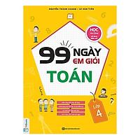 99 Ngày Em Giỏi Toán Lớp 4 (Tặng kèm Bookmark PL)