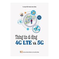 Thông Tin Di Động 4G LTE Và 5G