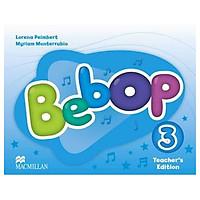 Bebop: Teacher's Edition Pack Level 3