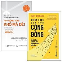 Combo Huy Động Vốn: Khó Mà Dễ! + Chiến Lược Gọi Vốn Cộng Đồng (Bộ 2 Cuốn)