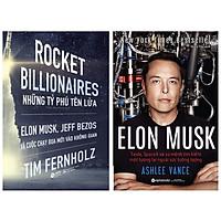 Combo Sách Về Cuộc Chạy Đua Của Các Doanh Nhân Công Nghệ : Rocket Billionares - Những Tỉ Phú Tên Lửa: Elon Musk, Jeff Bezos Và Cuộc Chạy Đua Mới Vào Không Gian + Elon Musk: Tesla, Spacex Và Sứ Mệnh Tìm Kiếm Một Tương Lai Ngoài Sức Tưởng Tượng (Tái Bản 2020)