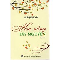 Hoa nắng Tây Nguyên - Lê Thị Kim Sơn