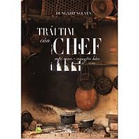 Trái Tim Của Chef - Mộc Mạc Nguyên Bản (Tái Bản)