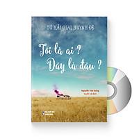 Sách Tứ Hải Giai Huynh Đệ: Tôi Là Ai, Tôi Đang Ở Đâu? (In màu, Song ngữ Trung - Việt, có bính âm pinyin) (Có Audio nghe do Giáo viên Trung Quốc đọc) + DVD quà tặng
