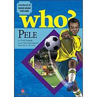 Who? Chuyện Kể Về Danh Nhân Thế Giới: Pele