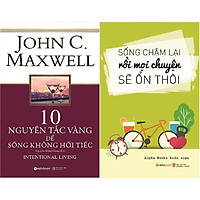 Bộ Sách Sống Chậm Lại Để Không Hối Tiếc ( Sống Chậm Lại Rồi Mọi Chuyện Sẽ Ổn Thôi + 10 Nguyên Tắc Vàng Để Sống Không Hối Tiếc ) tặng kèm bookmark Sáng Tạo