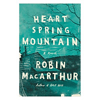 Heart Spring Mountain: A Novel