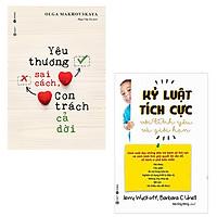 Bộ 2 cuốn sách dành cho cha mẹ nuôi dạy con: Yêu Thương Sai Cách Con Trách Cả Đời - Kỷ Luật Tích Cực Với Tình Yêu Và Giới Hạn
