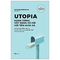 Utopia - Hành Trình Xây Dựng Xã Hội Với Tầm Nhìn Xa