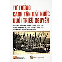 Tư Tưởng Canh Tân Đất Nước Dưới Triều Nguyễn