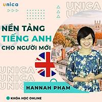Khóa học NGOẠI NGỮ- Nền tảng tiếng anh cho người mới bắt đầu - GV Hannah Phạm[UNICA.VN