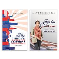 Combo Sách : EUREKA AMERICA – Ơ Kìa Nước Mỹ! + Tìm Lại Giấc Mơ - Hành Trình Trên Nước Mỹ