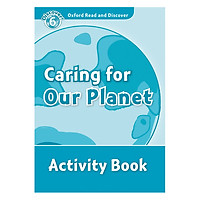 Oxford Read and Discover 6: Caring For Our Planet Activity Book