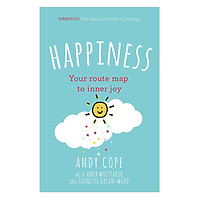 Happiness: Your route-map to inner joy - the joyful and funny self help book that will help transform your life