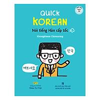 Quick Korean - Nói Tiếng Hàn Cấp Tốc - Kèm File MP3