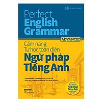 Perfect English Grammar - Cẩm Nang Tự Học Toàn Diện Ngữ Pháp Tiếng Anh - Advanced