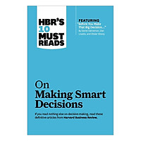 Harvard Business Review's 10 Must Reads On Making Smart Decisions
