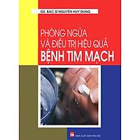 Sách Phòng Ngừa Và Điều Trị Hiệu Quả Bệnh Tim Mạch