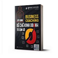 Business Coaching - Đế chế kinh doanh từ con số 0