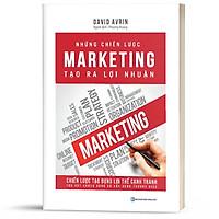 Sách - Những chiến lược Marketing tạo ra lợi nhuận