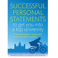 Successful Personal Statements to Get You into a Top University: 50 Real-life Examples and Analysis to Show Why They Succeeded