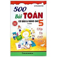 500 Bài Toán Cơ Bản Và Nâng Cao 5 (Tái Bản)