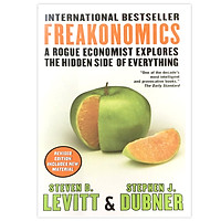 Freakonomics : A Rogue Economist Explores the Hidden Side of Everything (Revised Edition Includes New Material)