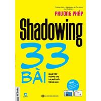 Phương pháp shadowing 33 bài giao tiếp tương tác trị mất gốc tiếng Anh (tặng bút thú siêu dễ thương)