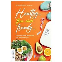 Sách - Healthy Theo Cách Trendy - Booklife