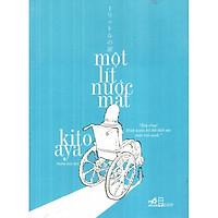 Cuốn sách giúp người đọc cảm nhận về ý nghĩa của cuộc sống: Một lít nước mắt (TB)