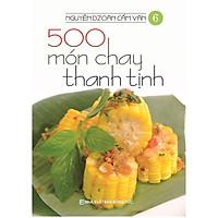 Sách - 500 Món Chay Thanh Tịnh - Tập 6