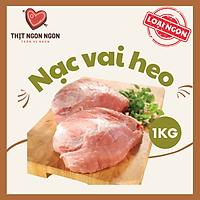 THỊT NẠC VAI HEO LỢN NGON - LOẠI 1- 1KG [GIAO NHANH HCM] - SHOULDER BLADE