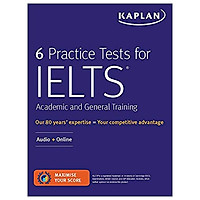 6 Practice Tests For IELTS Academic And General Training: Audio + Online (Kaplan Test Prep)