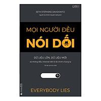 Mọi người đều nói dối - Dữ liệu lớn, Dữ liệu mới và những điều Internet tiết lộ về chính chúng ta