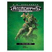 Animorphs - Người Hóa Thú (Tập 5) : Thú Săn Mồi