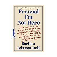 Pretend I'm Not Here