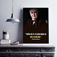 Tranh động lực trang trí văn phòng làm việc  - Thiên tài 1% là cảm hứng và 99% là mồ hôi (Thomas Edison) - DL030