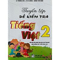 Tuyển Tập Đề Kiểm Tra Tiếng Việt 2 - (Theo CTGDPT Mới)